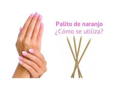 Cuidar nuestras uñas? ¿Cómo se utiliza el palito de naranjo?